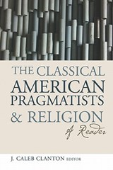 The Classical American Pragmatists and Religion |  |
