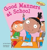 Good Manners at School | Katie Marsico |
