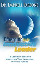 Emerging as an Innovative Christian Leader | Darrell Parsons |