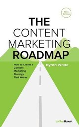 The Content Marketing Roadmap | Byron White |