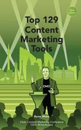 Top 129 Content Marketing Tools | Byron White |