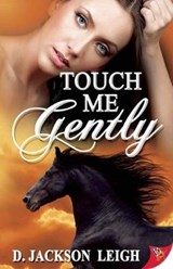 Touch Me Gently | D. Jackson Leigh |