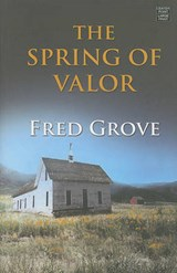 The Spring of Valor | Fred Grove |