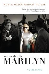My Week With Marilyn | Colin Clark |