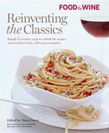 Food & Wine Reinventing the Classics | auteur onbekend |