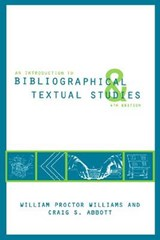 An Introduction to Bibliographical and Textual Studies | Craig S. Abbott |
