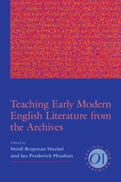 Teaching Early Modern English Literature from the Archives | Heidi Brayman Hackel |