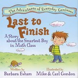 Last to Finish, A Story About the Smartest Boy in Math Class | Barbara Esham |