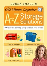 The One-Minute Organizer A to Z Storage Solutions | Donna Smallin |