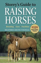 Storey's Guide to Raising Horses | Heather Smith Thomas |