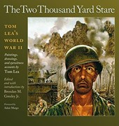 The Two Thousand Yard Stare | Tom Lea & Greeley, Brendan M., Jr. |