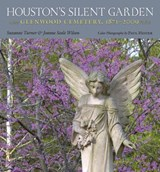 Houston's Silent Garden | Suzanne Turner |