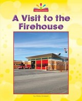 A Visit to the Firehouse | Mary Lindeen |