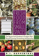 Fresh Food from Small Spaces | R. J. Ruppenthal |