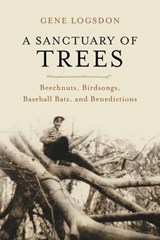 A Sanctuary of Trees | Gene Logsdon |