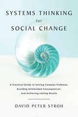Systems Thinking for Social Change | David Peter Stroh |