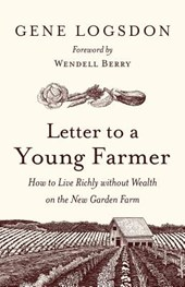 Letter to a Young Farmer | Gene Logsdon |