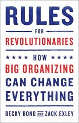 Rules for Revolutionaries | Bond, Becky ; Exley, Zack |