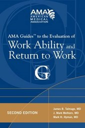AMA Guides to the Evaluation of Work Ability and Return to Work | James B. Talmage |