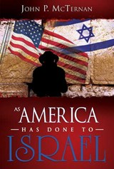 As America Has Done to Israel | John P. McTernan |