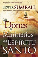Los Dones y Ministerios del Espiritu Santo = The Gifts and Ministries of the Holy Spirit | Lester Sumrall |