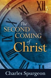 The Second Coming of Christ | Charles Haddon Spurgeon |