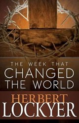 The Week That Changed the World | Herbert Lockyer |