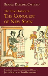 The True History of the Conquest of New Spain | Bernal Diaz Del Castillo |
