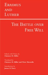 The Battle over Free Will | Erasmus ; Luther |