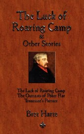 The Luck of Roaring Camp & Other Stories