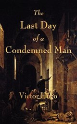 The Last Day of a Condemned Man | Victor Hugo |
