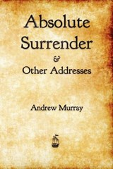 Absolute Surrender & Other Addresses | Andrew Murray |