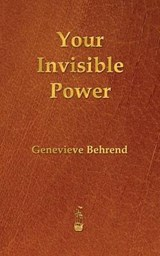 Your Invisible Power | Genevieve Behrend |