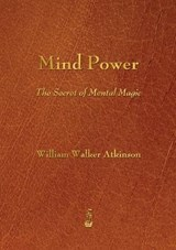 Mind Power | William Walker Atkinson |