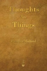 Thoughts Are Things | Prentice Mulford |