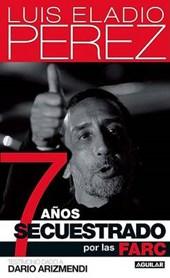 7 Anos Secuestrado Por Las Farc