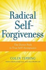 Radical Self-Forgiveness | Colin Tipping |