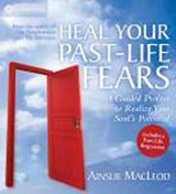 Heal Your Past-Life Fears | Ainslie MacLeod |