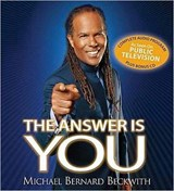 The Answer Is You | Michael Bernard Beckwith |