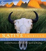 Native American Healing Meditations | Lewis Mehl-Madrona |