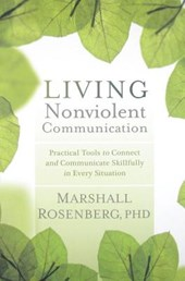 Living Nonviolent Communication | Rosenberg, Marshall, Ph.D. |
