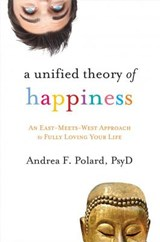 A Unified Theory of Happiness | Andrea F. Polard |