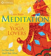 Meditation for Yoga Lovers | Lorin Roche |