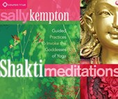 Shakti Meditations | Sally Kempton |