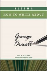 Bloom's How to Write About George Orwell | Kim E. Becnel |