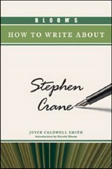 Bloom's How to Write About Stephen Crane | Joyce C. Smith |