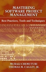 Mastering Software Project Management | Chemuturi, Murali ; Cagley, Thomas M., Jr. |