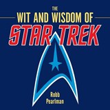 The Wit and Wisdom of Star Trek | Robb Pearlman |