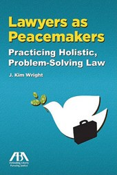 Lawyers as Peacemakers | J. Kim Wright |
