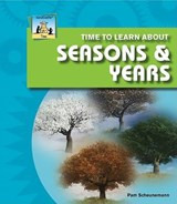 Time to Learn about Seasons & Years | Pam Scheunemann |